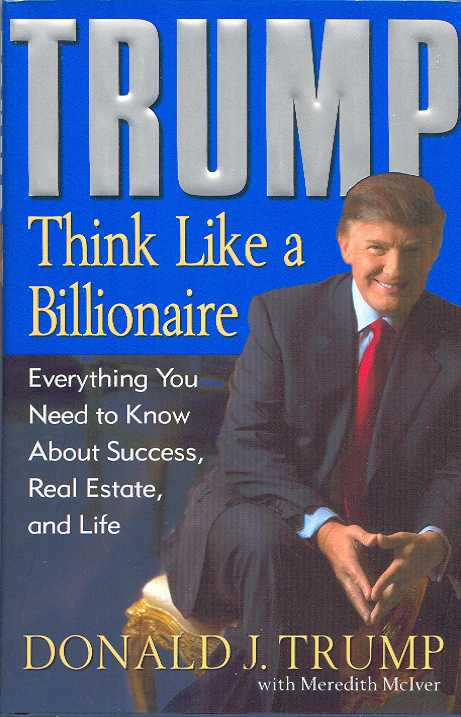 Top 10 ways of thinking like a billionaire according to for Donald trump favorite books